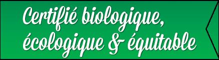 Biologique, écologique & équitable